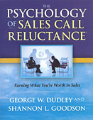 The Psychology of Sales Call Reluctance® By George W. Dudley and Shannon L. Goodson - brought to you by Mike Stewart Seminars an Sales Dynamics